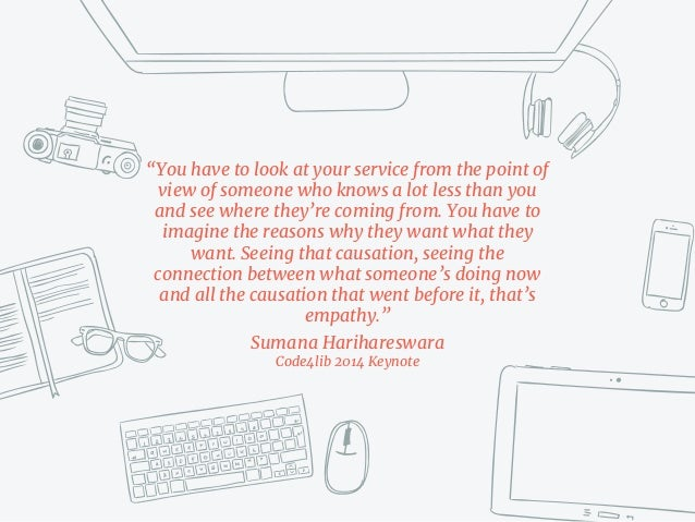 """""""You have to look at your service from the point of view of someone who knows a lot less than you and see where they're co..."""