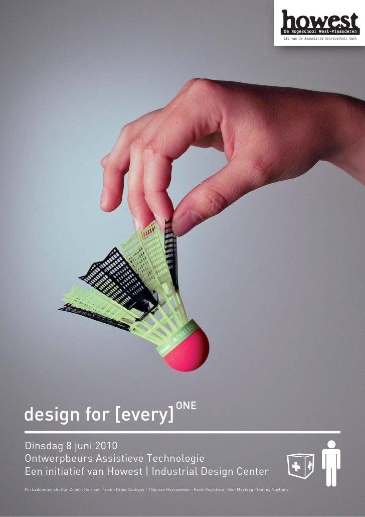 Dinsdag 8 juni 2010 Ontwerpbeurs Assistieve Technologie Een initiatief van Howest | Industrial Design Center Ph: badminton...