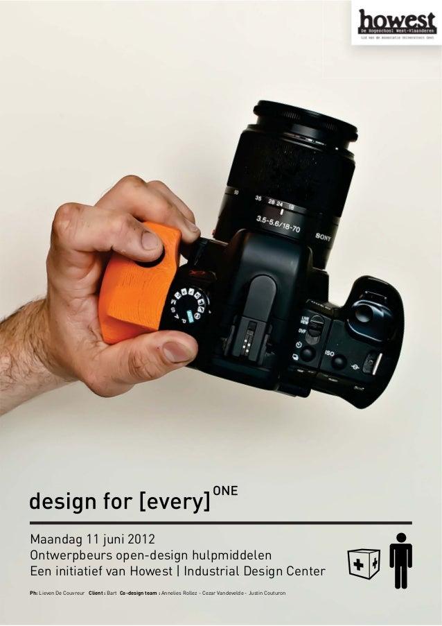 Maandag 11 juni 2012 Ontwerpbeurs open-design hulpmiddelen Een initiatief van Howest | Industrial Design Center Ph: Lieven...