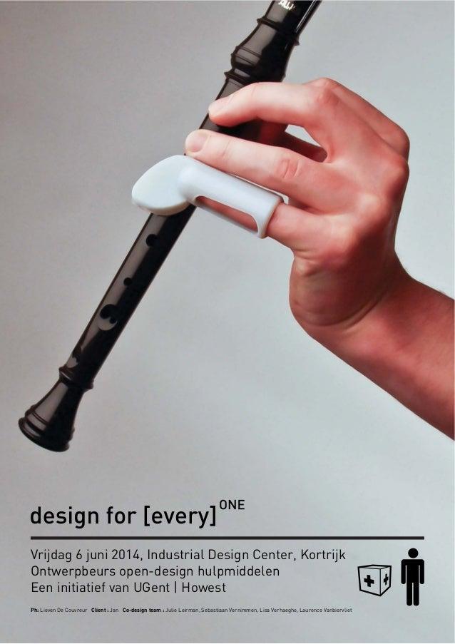 Vrijdag 6 juni 2014, Industrial Design Center, Kortrijk  Ontwerpbeurs open-design hulpmiddelen  Een initiatief van UGent  ...