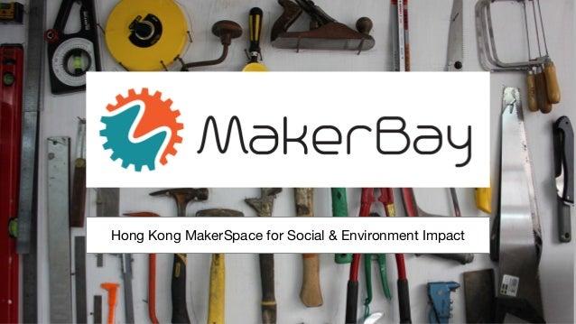 Hong Kong MakerSpace for Social & Environment Impact