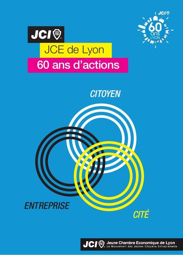 JCE de Lyon CITOYEN CITÉ ENTREPRISE 60 ans d'actions