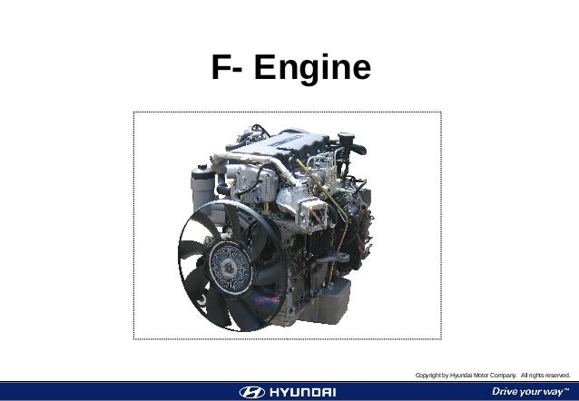 1F- Engine F- Engine Copyright by Hyundai Motor Company. All rights reserved.