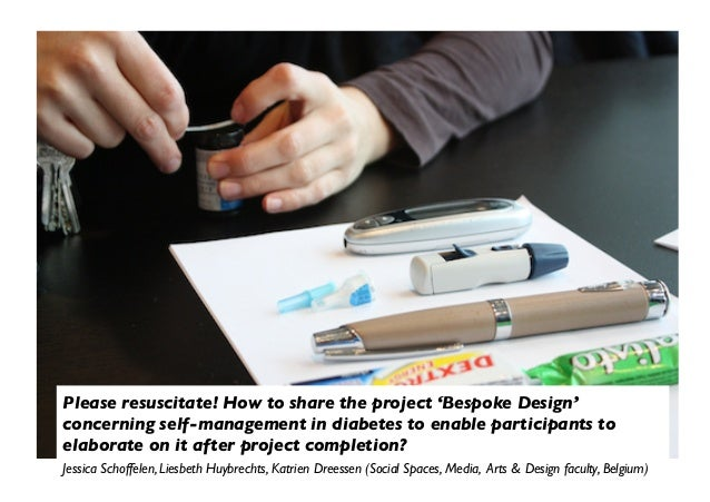 Please resuscitate! How to share the project 'Bespoke Design' concerning self-management in diabetes to enable participant...