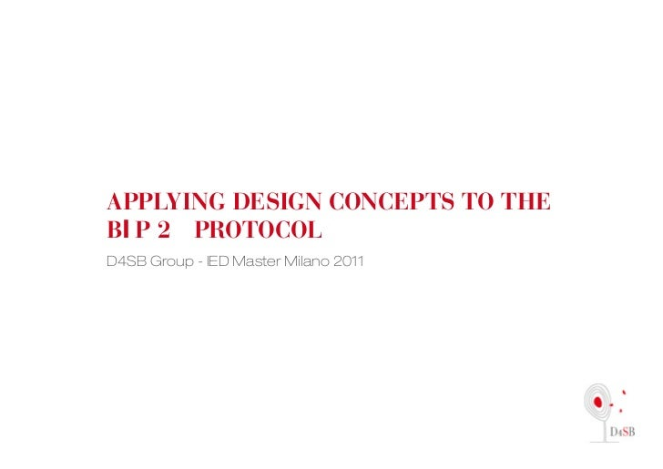 Applying design concepts to theB p 2 protocolD4SB Group - IED Master Milano 2011