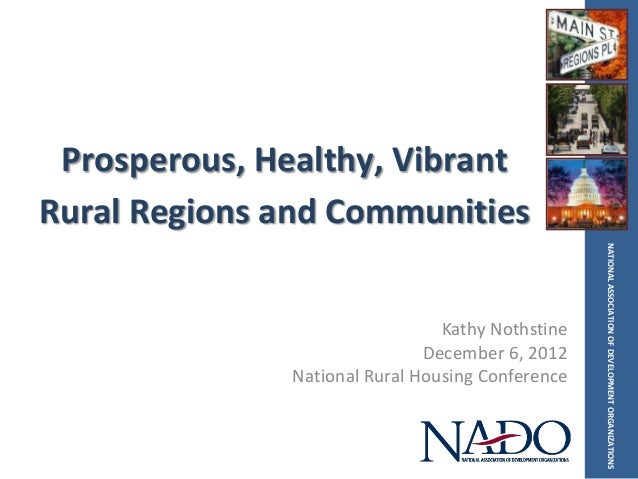 Prosperous, Healthy, VibrantRural Regions and Communities                                                  NATIONAL ASSOCI...