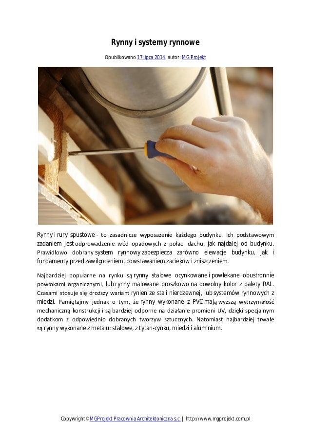 Rynny i systemy rynnowe Opublikowano 17 lipca 2014, autor: MG Projekt Rynny i rury spustowe - to zasadnicze wyposażenie ka...