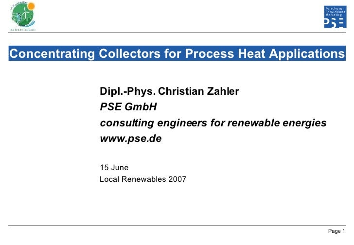 Concentrating Collectors for Process Heat Applications Dipl.-Phys. Christian Zahler PSE GmbH  consulting engineers for ren...
