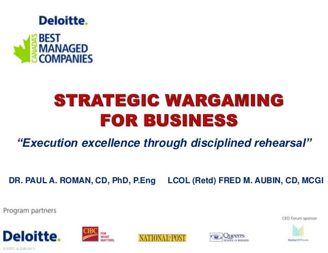 """Execution excellence through disciplined rehearsal""  DR. PAUL A. ROMAN, CD, PhD, P.Eng   LCOL (Retd) FRED M. AUBIN, CD, M..."