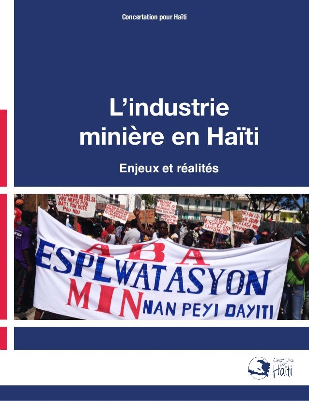 L'industrie minière en Haïti Enjeux et réalités Concertation pour Haïti