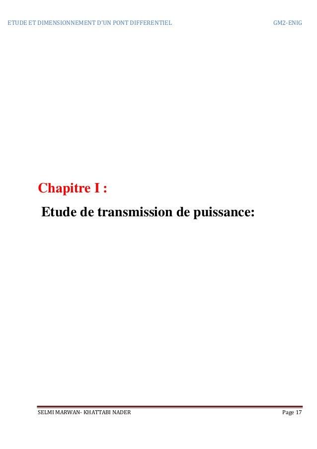 ETUDE ET DIMENSIONNEMENT D'UN PONT DIFFERENTIEL GM2-ENIG SELMI MARWAN- KHATTABI NADER Page 17 Chapitre I : Etude de transm...