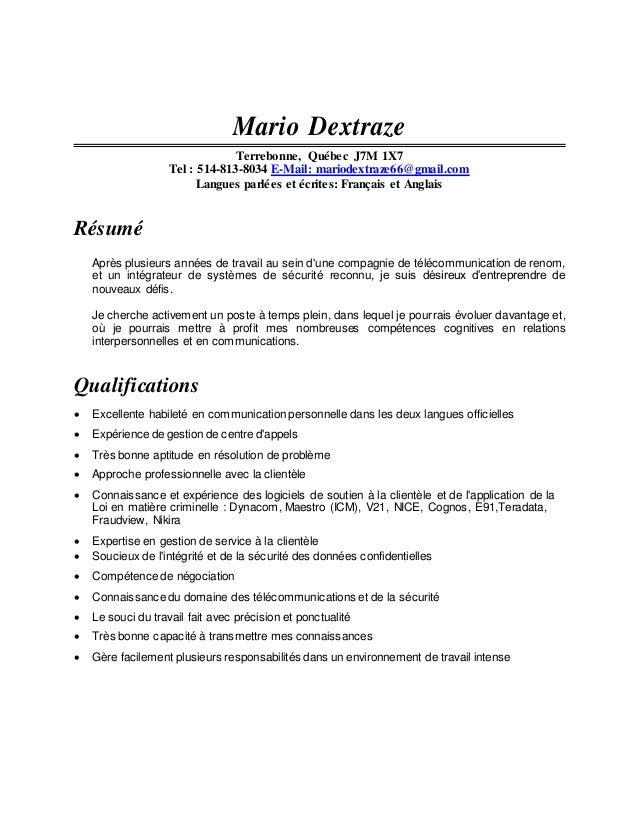 Mario Dextraze Terrebonne, Québec J7M 1X7 Tel : 514-813-8034 E-Mail: mariodextraze66@gmail.com Langues parlées et écrites:...