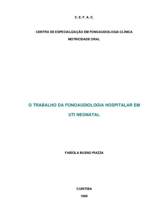 C. E. F. A. C. CENTRO DE ESPECIALIZAÇÃO EM FONOAUDIOLOGIA CLÍNICA MOTRICIDADE ORAL O TRABALHO DA FONOAUDIOLOGIA HOSPITALAR...
