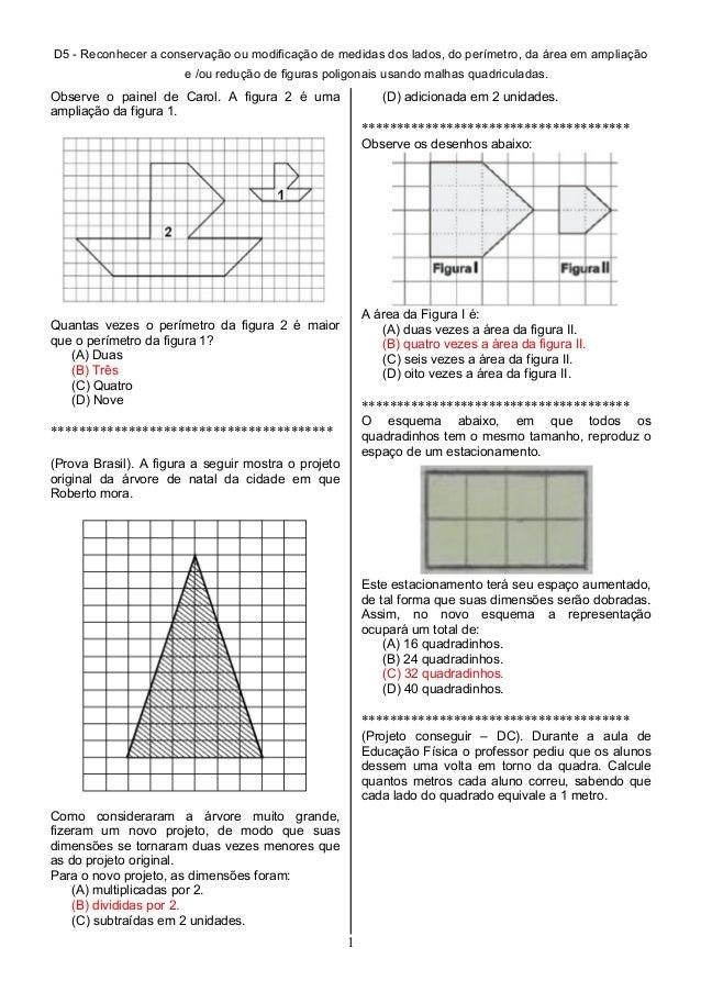 D5 - Reconhecer a conservação ou modificação de medidas dos lados, do perímetro, da área em ampliação e /ou redução de fig...