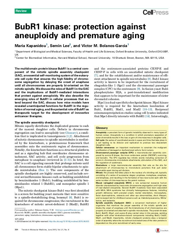 BubR1 kinase: protection against aneuploidy and premature aging Maria Kapanidou1 , Semin Lee2 , and Victor M. Bolanos-Garc...