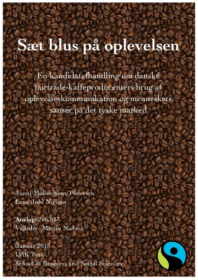 ! Sæt blus på oplevelsen En kandidatafhandling om danske fairtrade-kaffeproducenters brug af oplevelseskommunikation og me...
