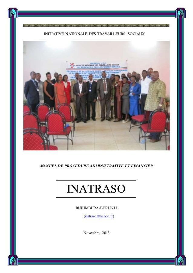i INITIATIVE NATIONALE DES TRAVAILLEURS SOCIAUX MANUEL DE PROCEDURE ADMINISTRATIVE ET FINANCIER BUJUMBURA-BURUNDI (inatras...