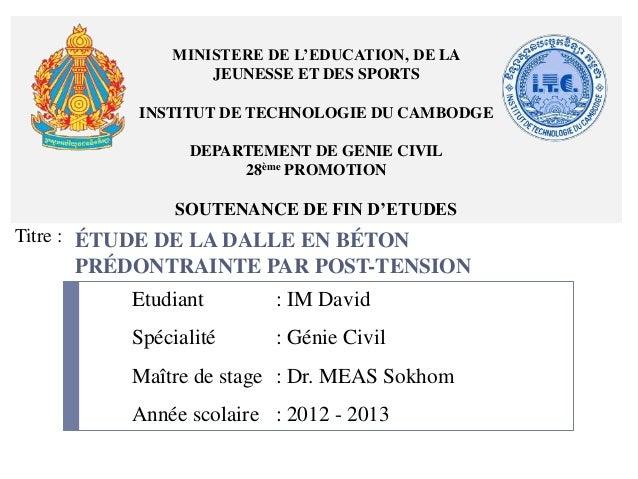 MINISTERE DE L'EDUCATION, DE LA JEUNESSE ET DES SPORTS INSTITUT DE TECHNOLOGIE DU CAMBODGE DEPARTEMENT DE GENIE CIVIL 28èm...