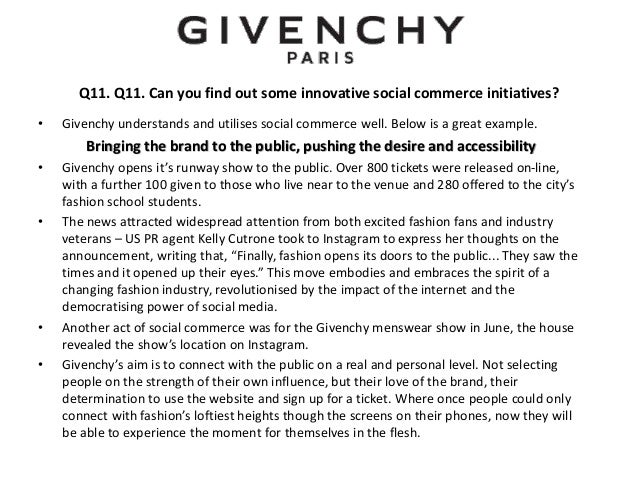 givenchy swot Swot anaylsis 21 strength  first, the brand recognition is low, especially compared with other fragrance brands, such as chanel, givenchy and dior nevertheless, this situation may due to the short history of this young brand second, the promotion of this brand is ineffective spokesperson and advertising on mass media are absent.