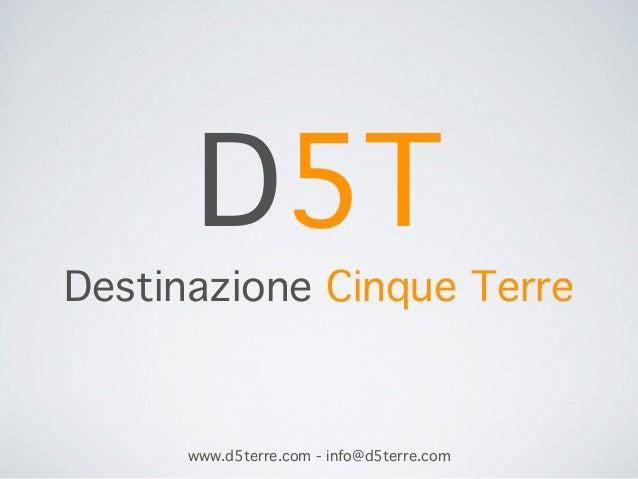 D5T Destinazione Cinque Terre www.d5terre.com - info@d5terre.com