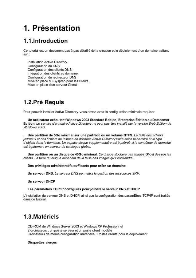 1. Présentation  1.1.Introduction  Ce tutorial est un document pas à pas détaillé de la création et le déploiement d'un do...