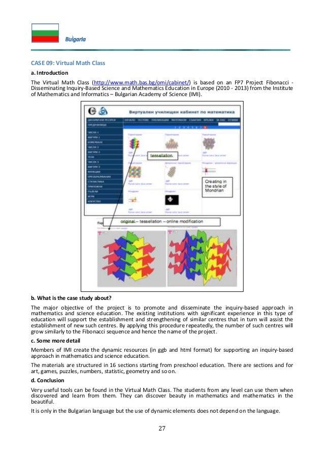 27 CASE 09: Virtual Math Class a. Introduction The Virtual Math Class (http://www.math.bas.bg/omi/cabinet/) is based on an...