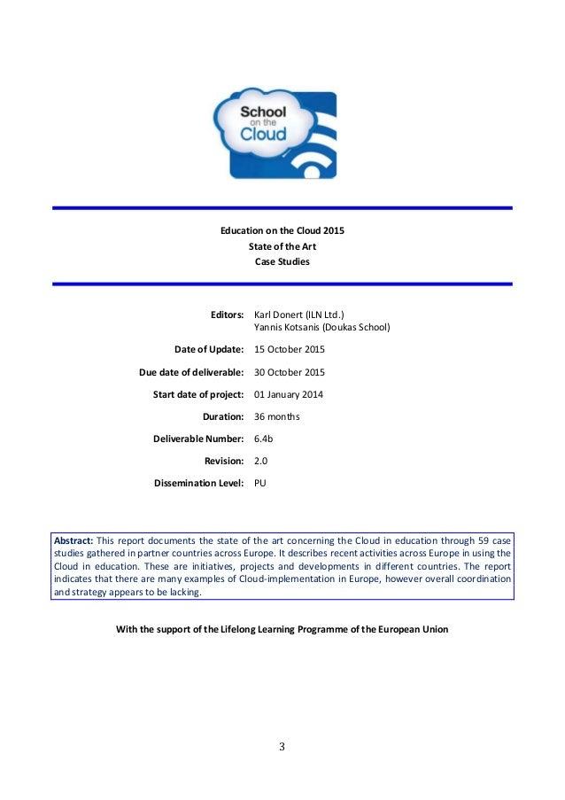 3 Education on the Cloud 2015 State of the Art Case Studies Editors: Karl Donert (ILN Ltd.) Yannis Kotsanis (Doukas School...
