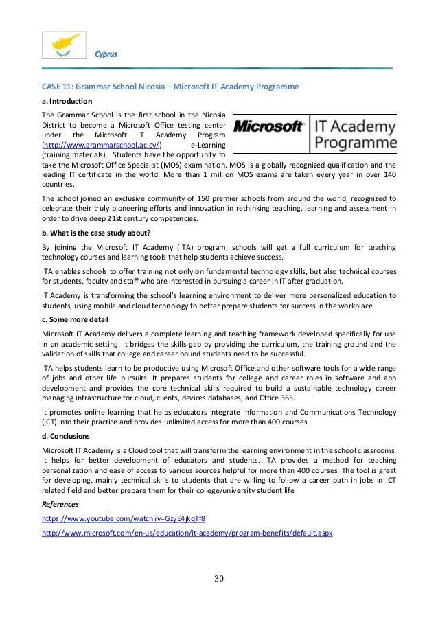 30 CASE 11: Grammar School Nicosia – Microsoft IT Academy Programme a. Introduction The Grammar School is the first school...