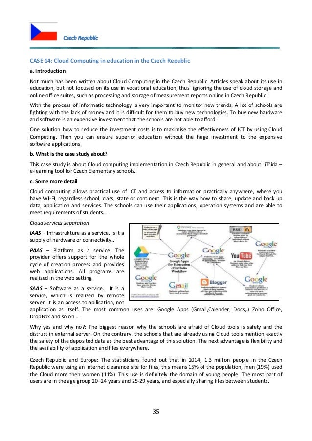 35 CASE 14: Cloud Computing in education in the Czech Republic a. Introduction Not much has been written about Cloud Compu...