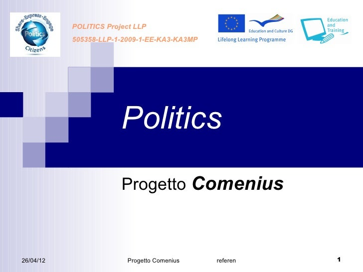 POLITICS Project LLP           505358-LLP-1-2009-1-EE-KA3-KA3MP                        Politics                        Pro...