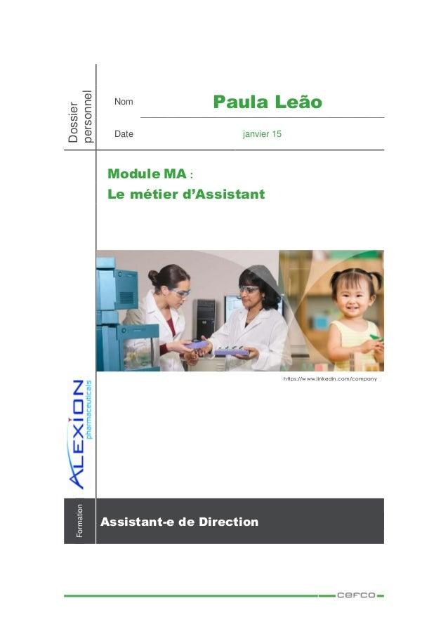 Dossier personnel Nom Paula Leão Date janvier 15 Formation Assistant-e de Direction Module MA : Le métier d'Assistant http...