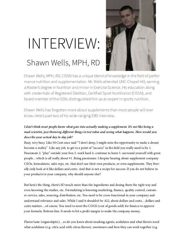 59 INTERVIEW: Shawn Wells, MPH, RD Shawn Wells, MPH, RD, CISSN has a unique blend of knowledge in the field of perfor- man...