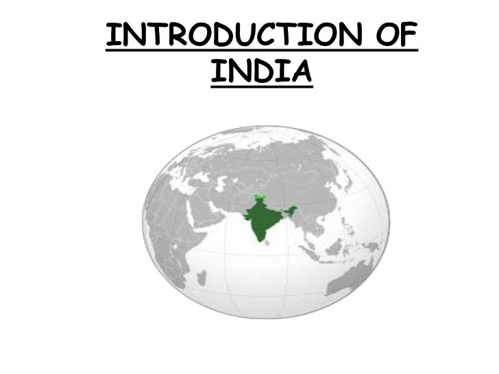 INTRODUCTION OF     INDIA