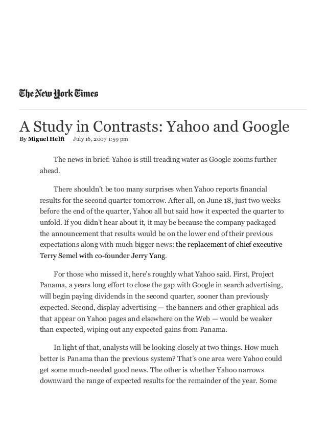 A Study in Contrasts: Yahoo and Google By Miguel Helft July 16, 2007 1:59 pm The news in brief: Yahoo is still treading wa...