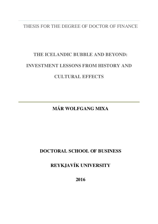 THESIS FOR THE DEGREE OF DOCTOR OF FINANCE THE ICELANDIC BUBBLE AND BEYOND: INVESTMENT LESSONS FROM HISTORY AND CULTURAL E...