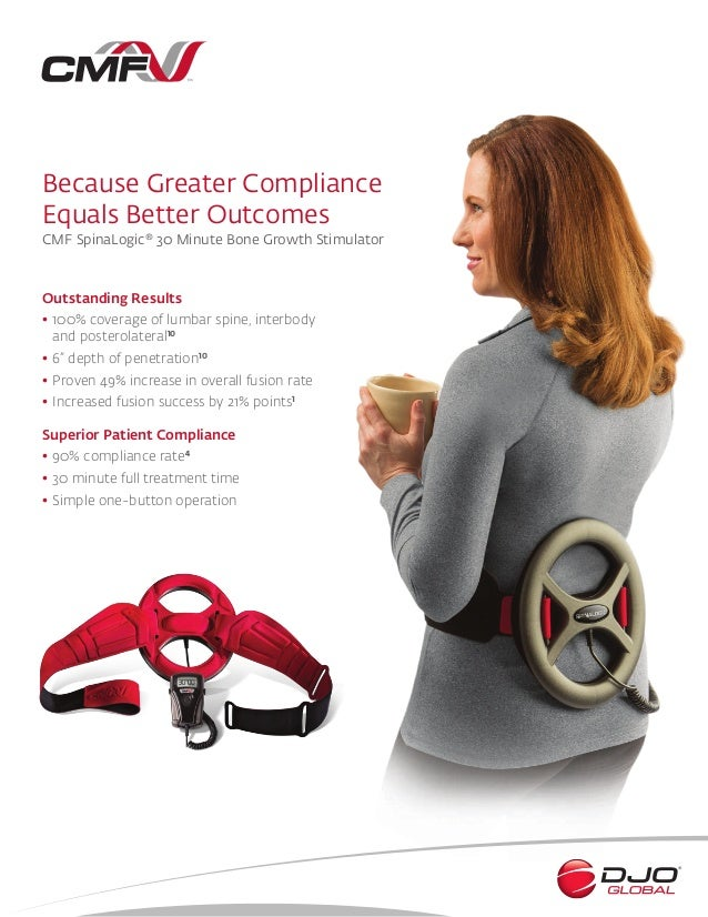 Because Greater Compliance Equals Better Outcomes CMF SpinaLogic® 30 Minute  Bone Growth Stimulator Outstanding Results ...
