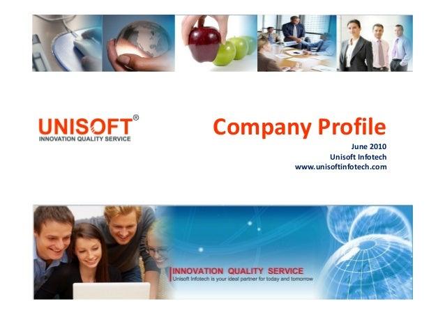Company Profile June 2010 Unisoft Infotech www.unisoftinfotech.com