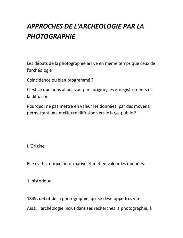 APPROCHES DE L'ARCHEOLOGIE PAR LA PHOTOGRAPHIE Les débuts de la photographie arrive en même temps que ceux de l'archéologi...