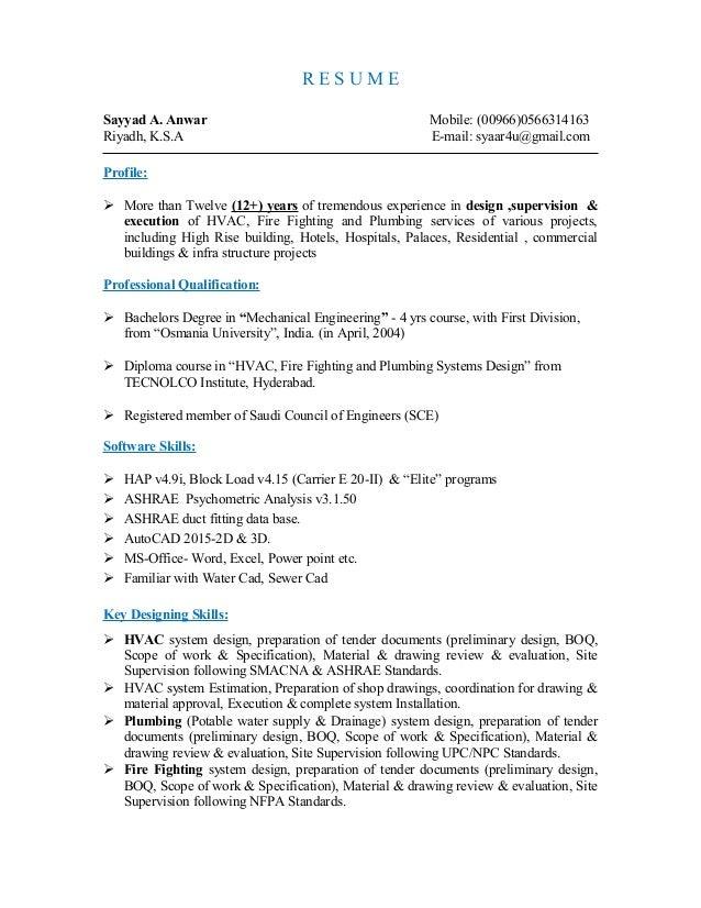R E S U M E Sayyad A. Anwar Mobile: (00966)0566314163 Riyadh, K.S.A E-mail: syaar4u@gmail.com Profile:  More than Twelve ...