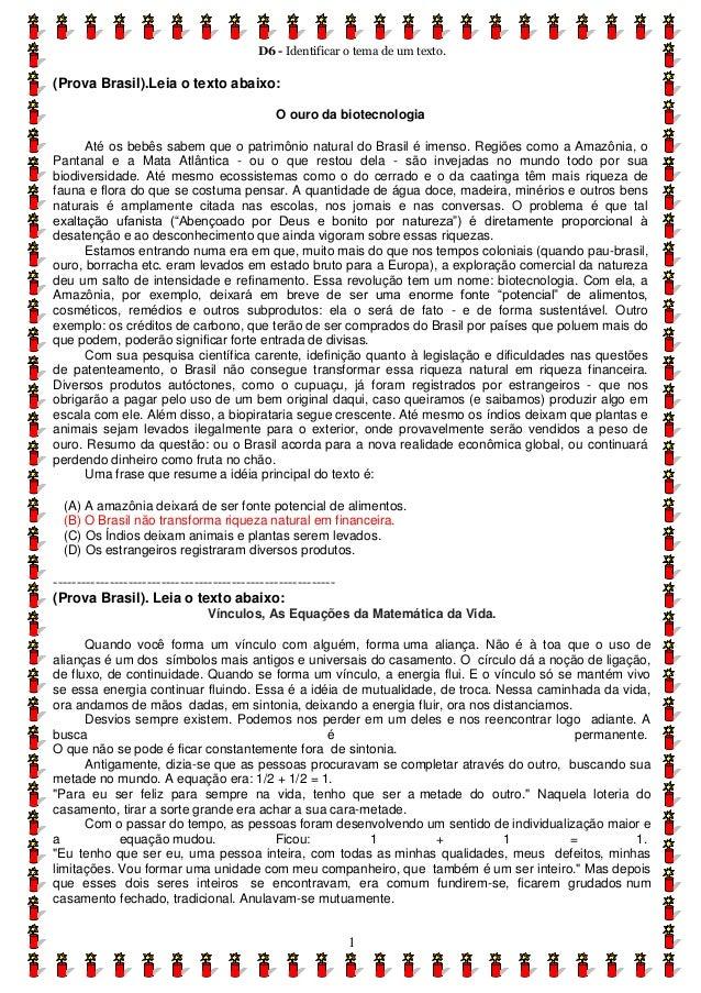 D6 - Identificar o tema de um texto. 1 (Prova Brasil).Leia o texto abaixo: O ouro da biotecnologia Até os bebês sabem que ...