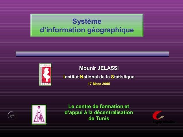Page précédente Système d'information géographique Mounir JELASSIMounir JELASSI IInstitutnstitut NNational de laational de...
