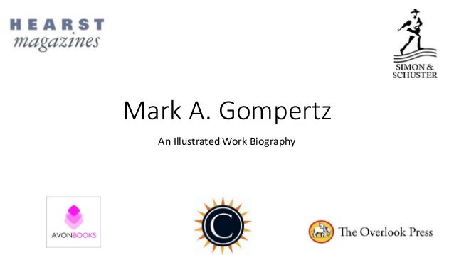 Mark A. Gompertz An Illustrated Work Biography