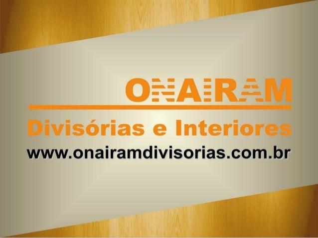 A ONAIRAM DIVISÓRIAS é uma empresa com larga experiência no mercado de projetos corporativos. Seus produtos são concebidos...
