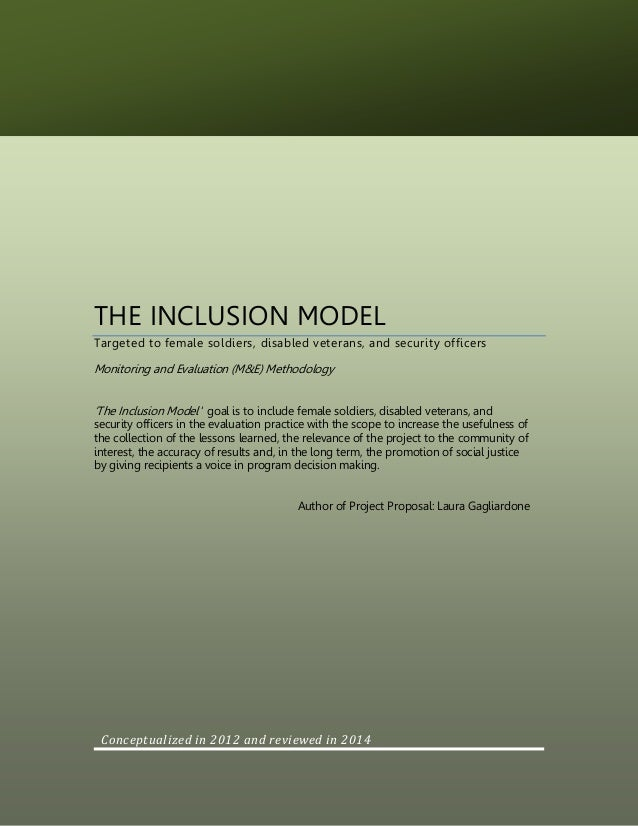 THE INCLUSION MODEL Targeted to female soldiers, disabled veterans, and security officers Monitoring and Evaluation (M&E) ...