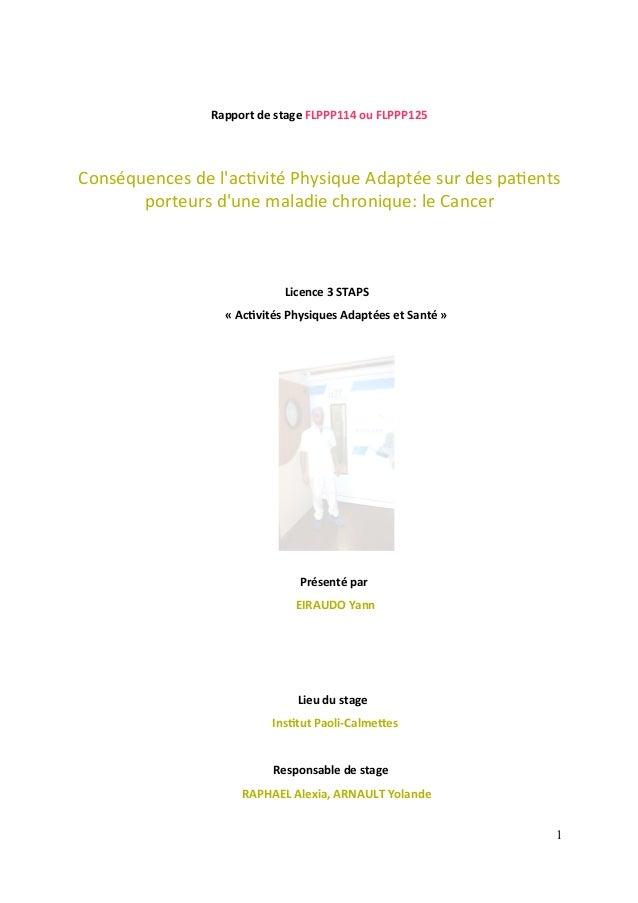 Rapport de stage FLPPP114 ou FLPPP125 Conséquences de l'activité Physique Adaptée sur des patients porteurs d'une maladie ...