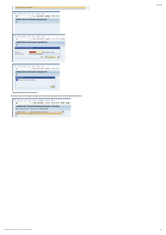 25.05.2015 Manually delete the FSV copied in this process. Financial Accounting>>General Ledger Accounting>>Business Trans...