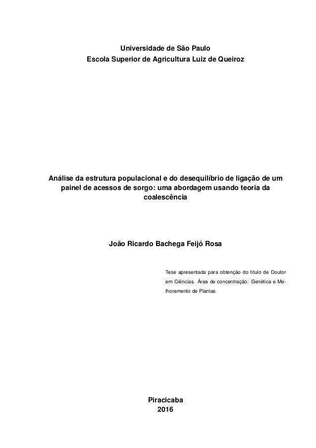 Universidade de São Paulo Escola Superior de Agricultura Luiz de Queiroz Análise da estrutura populacional e do desequilíb...