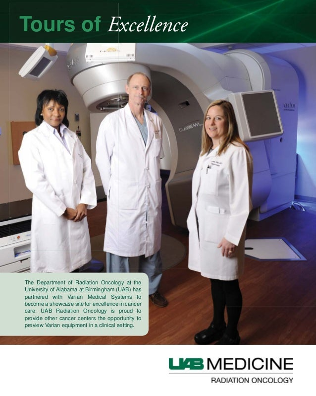 The Department of Radiation Oncology at the University of Alabama at Birmingham (UAB) has partnered with Varian Medical Sy...