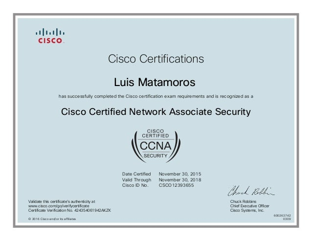 Cisco Certifications Luis Matamoros has successfully completed the Cisco certification exam requirements and is recognized...