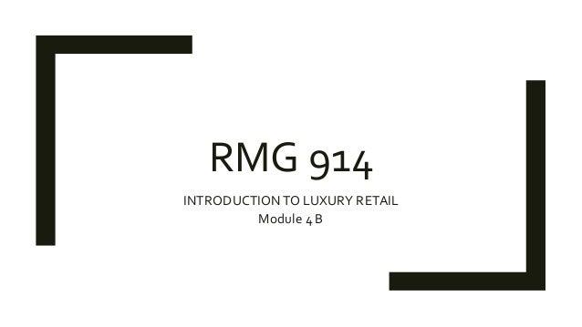 RMG 914 INTRODUCTIONTO LUXURY RETAIL Module 4 B